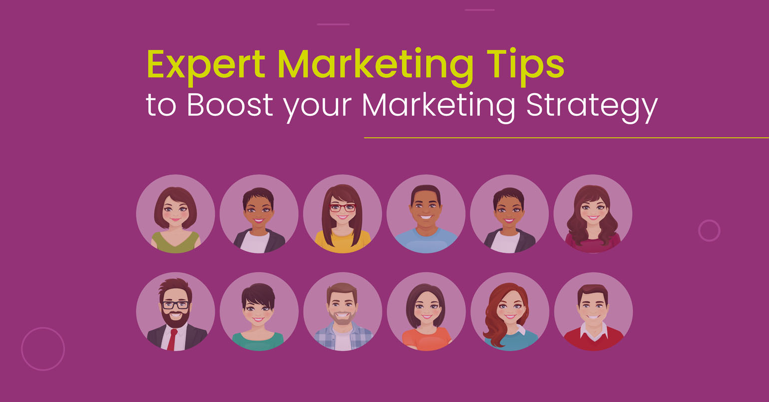 20+ Expert Marketing Tips to Boost your Marketing Strategy