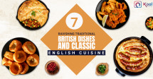 7 Ravishing Traditional British Dishes and Classic English Cuisine