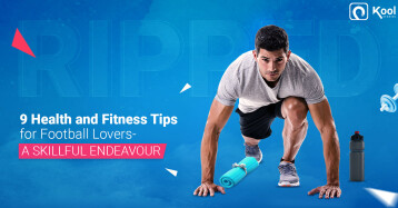 9 Health and Fitness Tips for Football Lovers- a Skillful Endeavour
