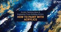 Acrylic Painting Ideas & Inspiration From Budding Artists: How to Paint With Acrylics