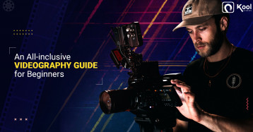An All-inclusive Videography Guide for Beginners - Part 2 [Technical Aspect]