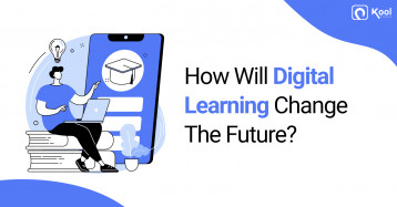 How Will Digital Learning Change The Future