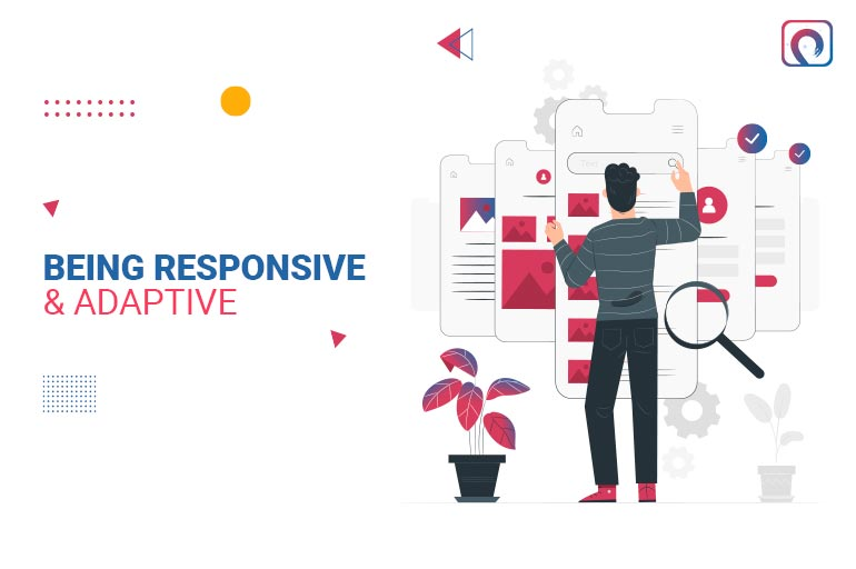 Being Responsive & Adaptive
