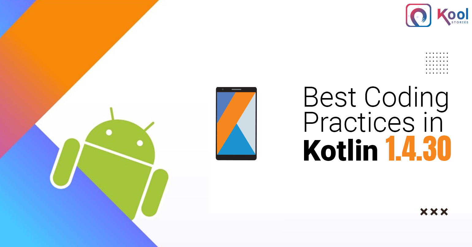 Best Coding Practices in Kotlin 1.4.30