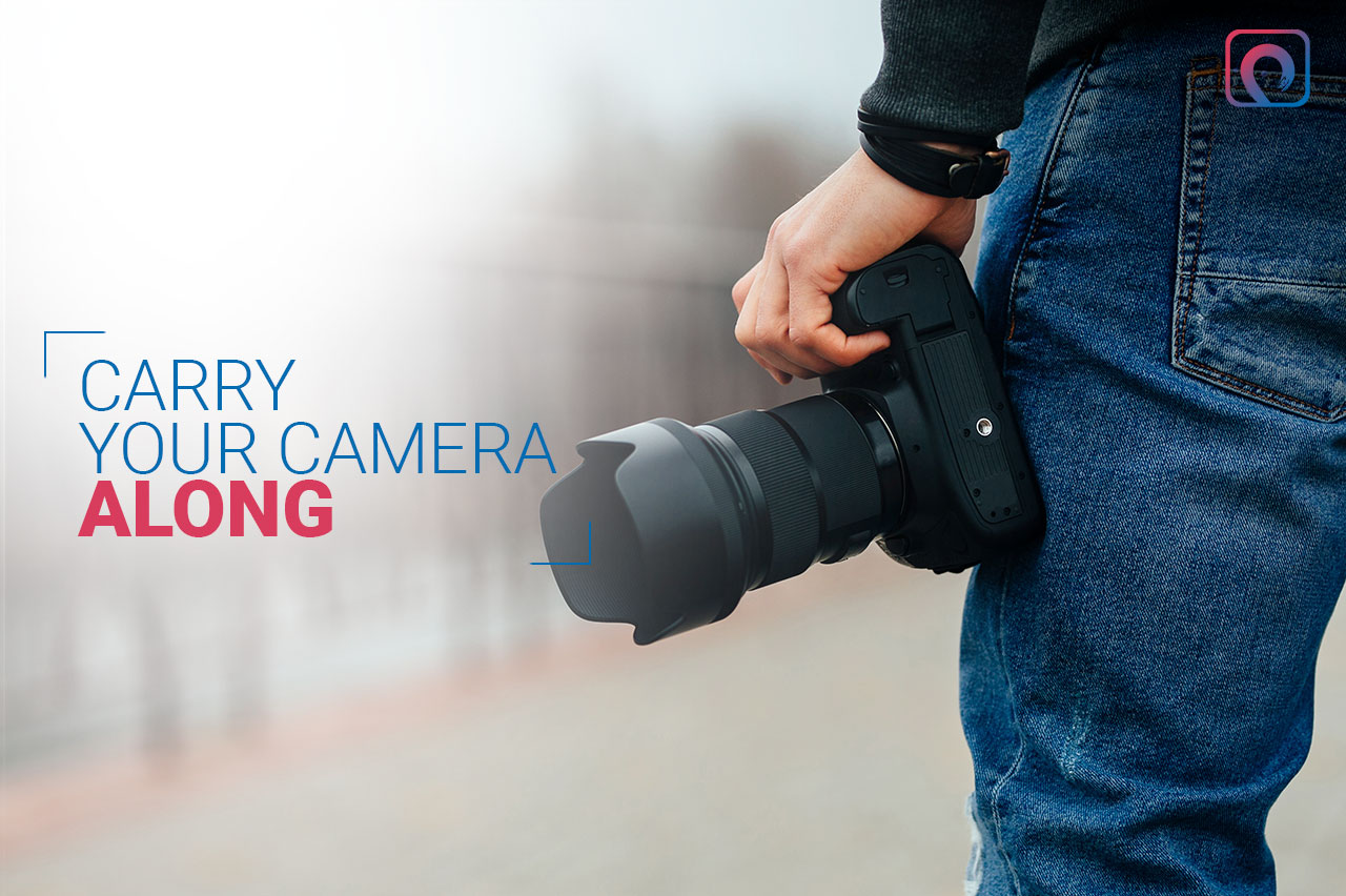 Photography Skill - Carry Your Camera Along