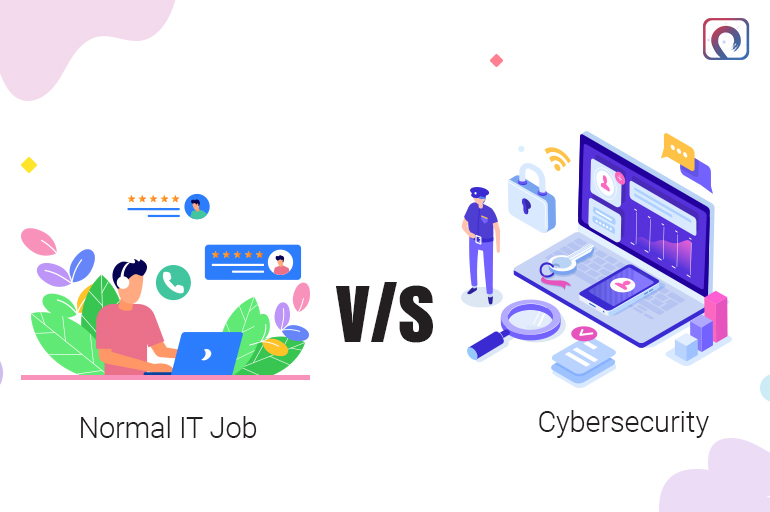 Normal IT Job v/s Cybersecurity