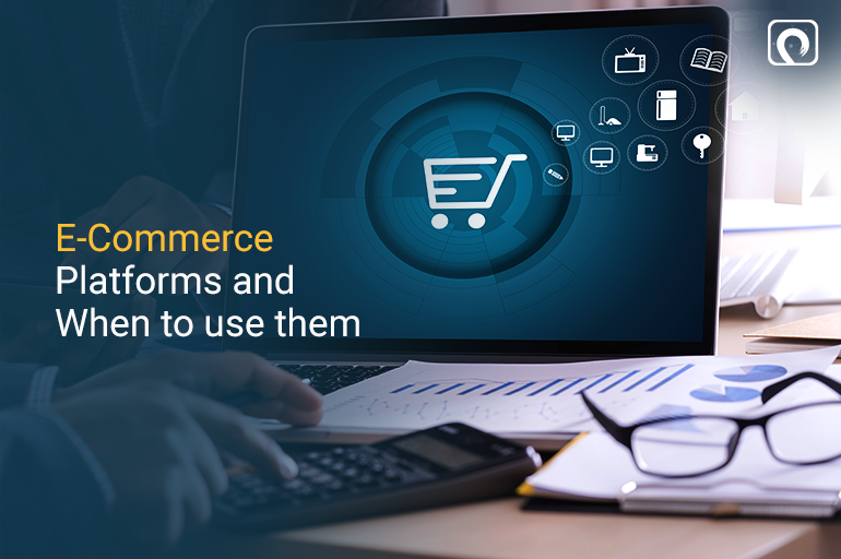 E-Commerce-Platforms-and-When-to-use-them-1