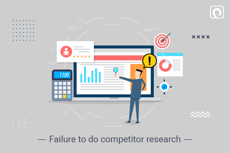 Entrepreneurial Mistake - Failure to do competitor research