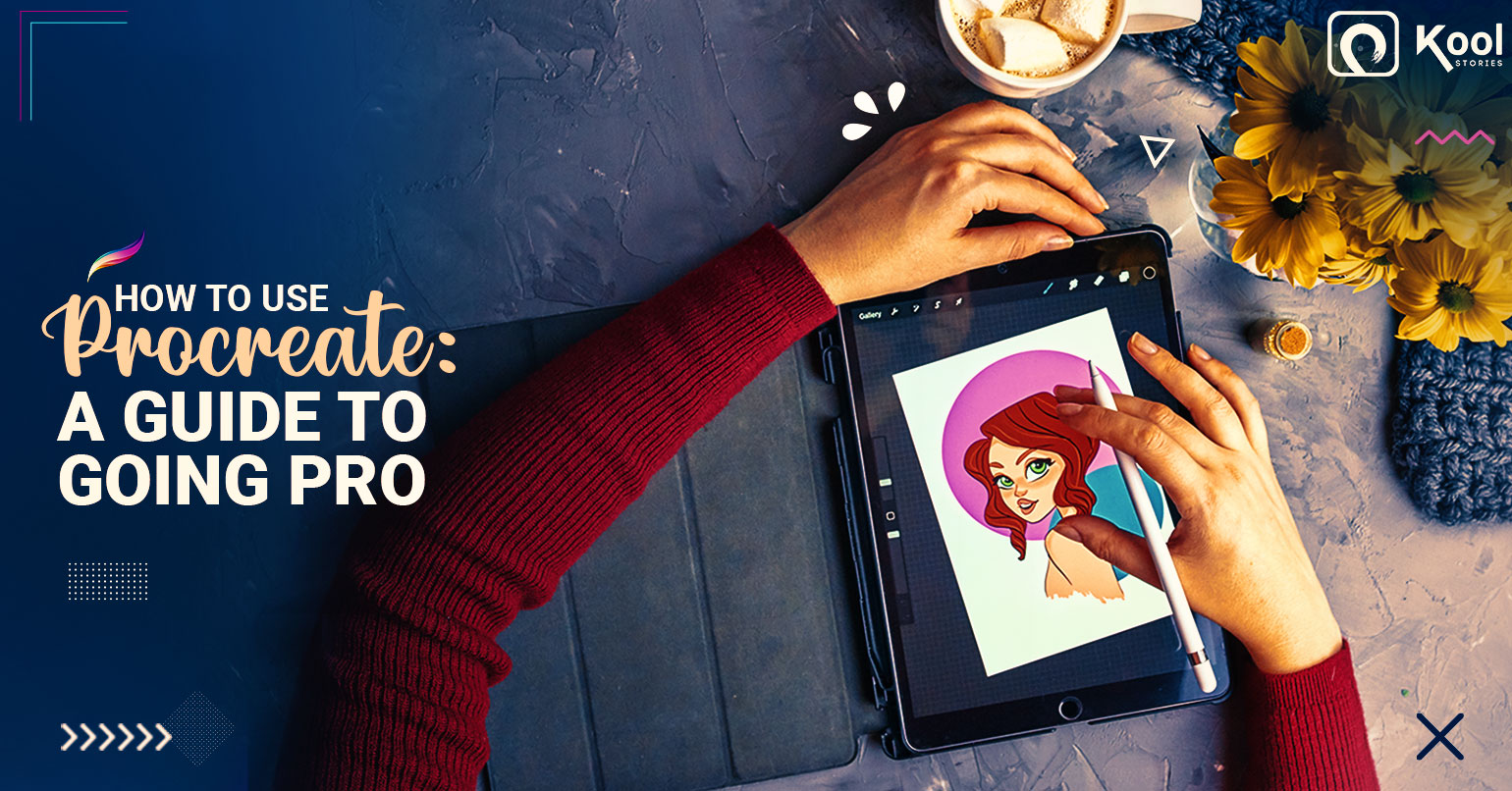 How To Use Procreate: A Guide To Going Pro