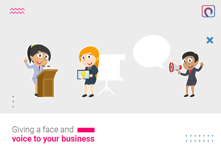 Face and voice to your business