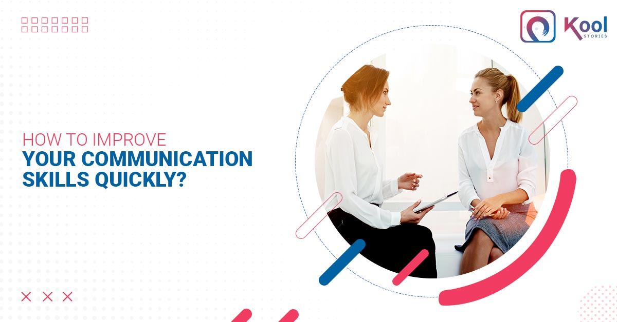 How to Improve Your Communication Skills Quickly?