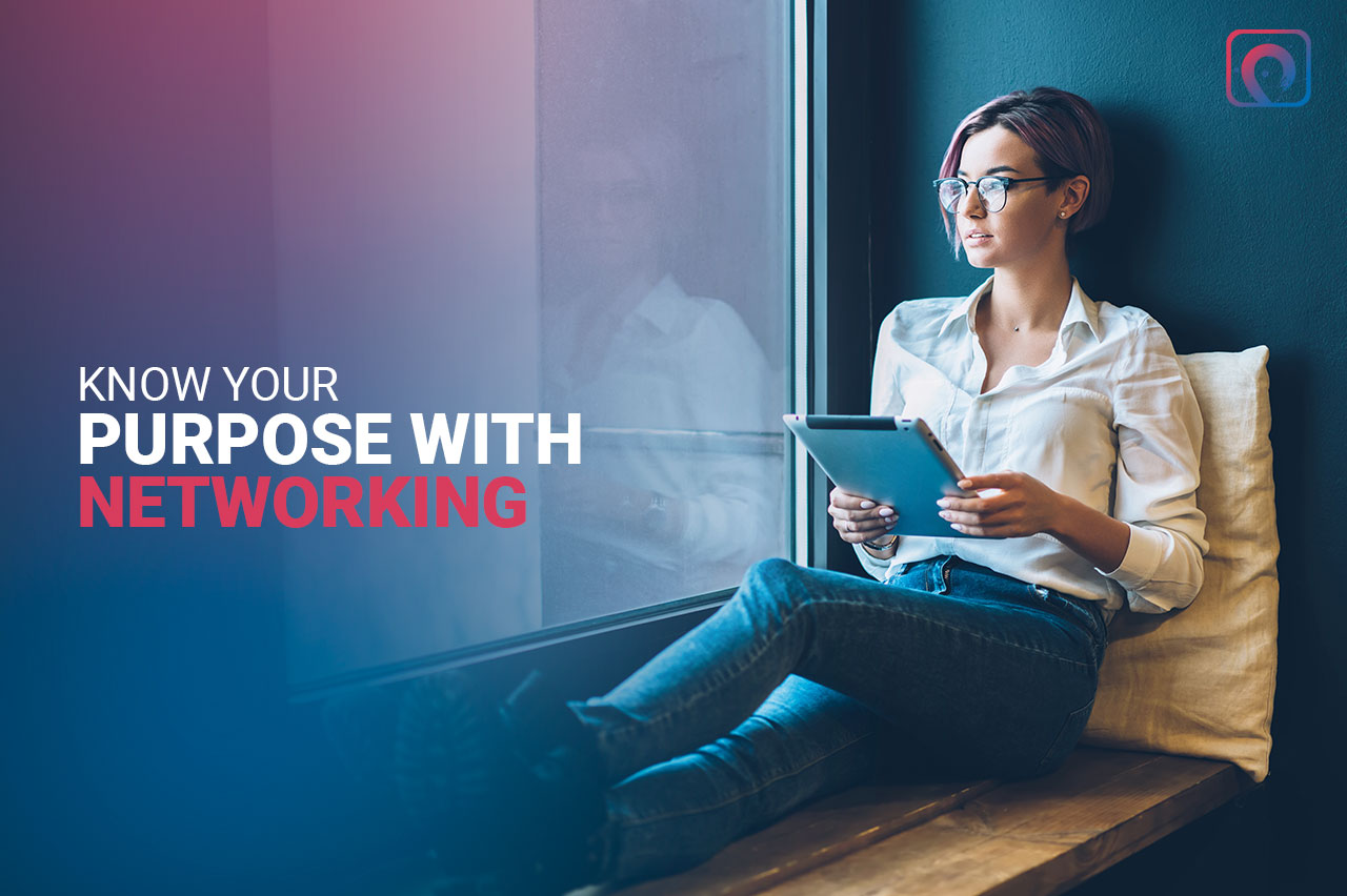 Networking Tip - Know Your Purpose with Networking