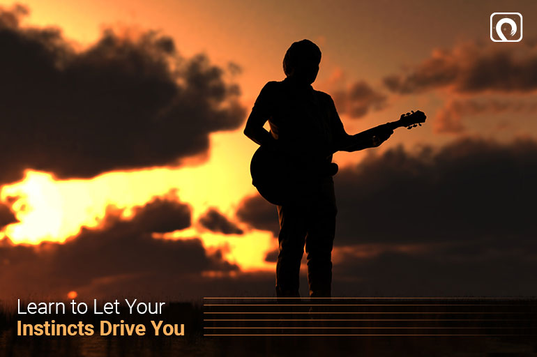 Guitar Skill -  Learn to Let Your Instincts Drive You