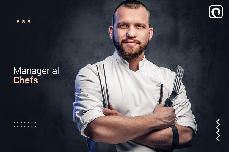 Chef type - Managerial chefs