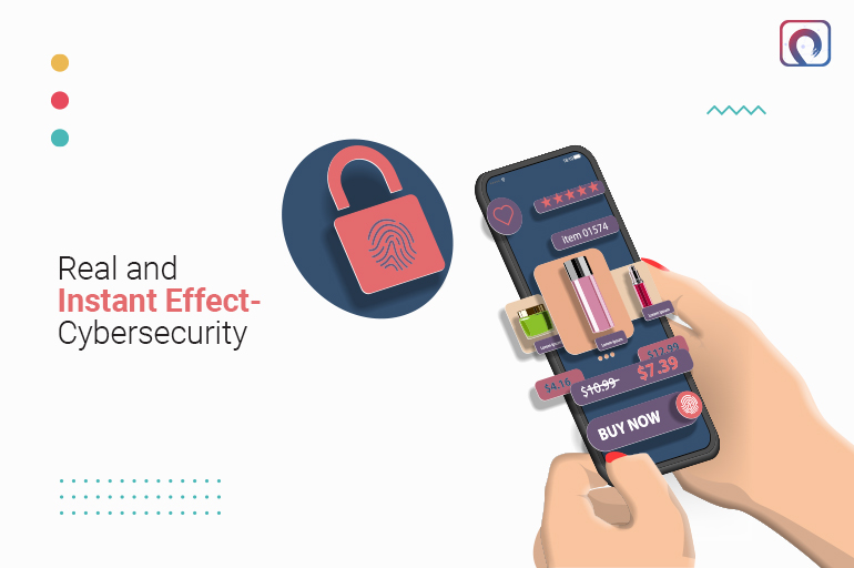 Real and Instant Effect in cybersecurity