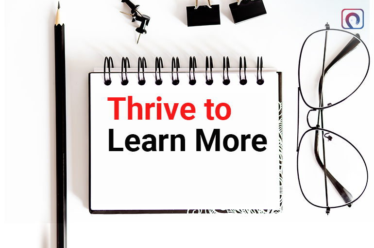 Thrive to Learn More