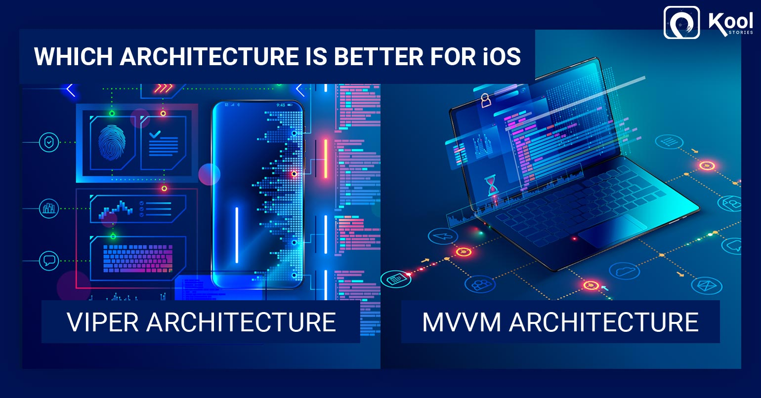 VIPER vs MVVM: Which Architecture is Better for iOS