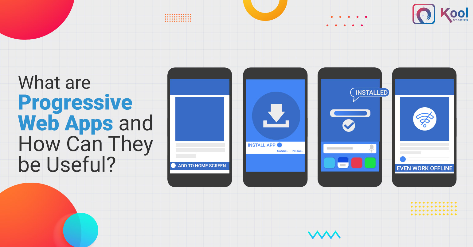What are Progressive Web Apps and How Can They be Useful?