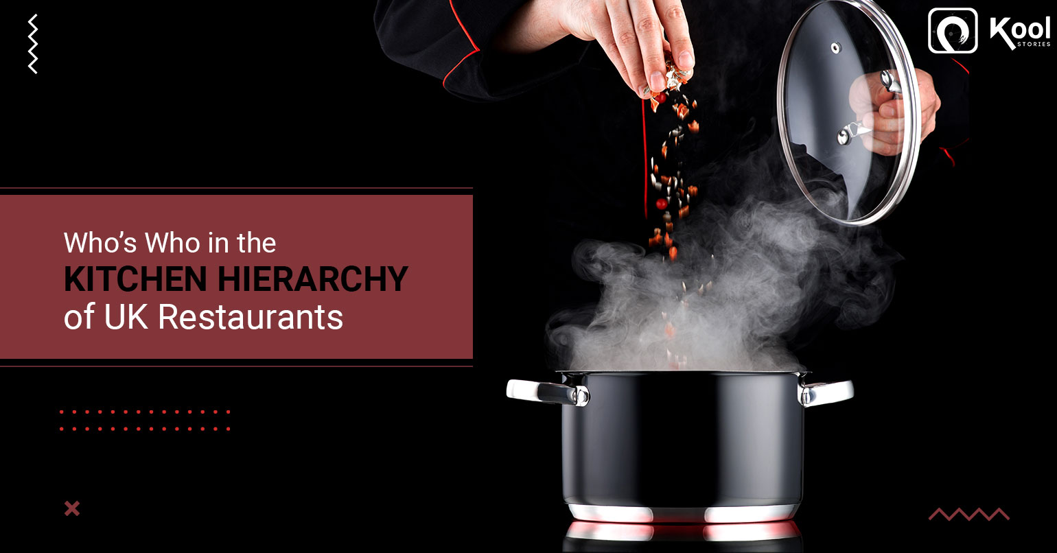 Who's Who in the Kitchen Hierarchy of UK Restaurants