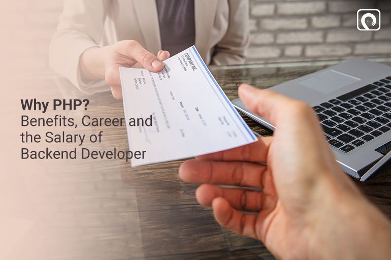Benefits, Career and the Salary of Backend Developer