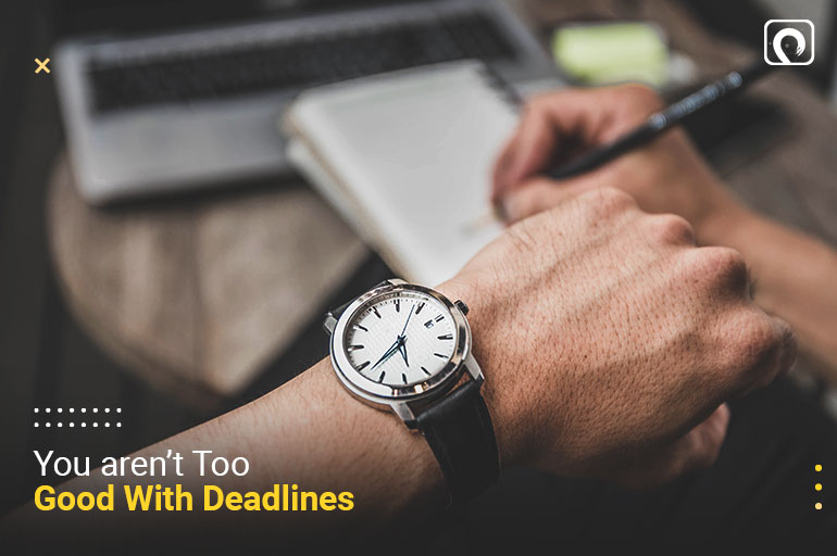 Freelance Writing Mistake - You aren't too good with deadlines